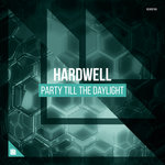 "Hardwell Unleashes ""Party Till The Daylight"" Free Download"