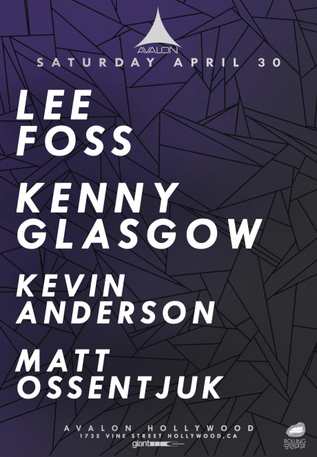 [EVENT] Lee Foss, Kenny Glasgow, Kevin Anderson, & Matt Ossentjuk Takeover Avalon This Saturday