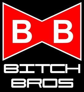 BITCH BROS