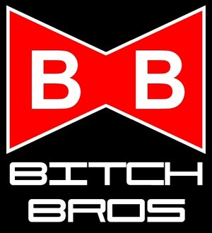 BITCH BROS