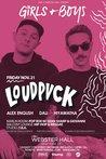 Girls & Boys presents Loudpvck