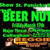 St. Pat's with the BEER NUTS, Major Threat, Anger, Callaghan and more