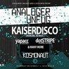 Analoger Unfug mit Kaiserdisco, Yapacc uvm (Open Air & Indoor)