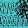 Palm Grease presents Public Possession