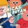 Pértiga sessions #1 · Las Chicas Lo Petan