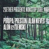 2Gether Presents: Nonstop Label Night | Pirupa + more