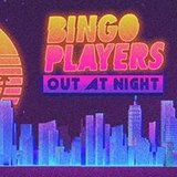 Bingo Players – Out At Night at Create