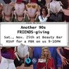 Another 90's FRIENDS-Giving