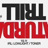 ◇ t r i l l ◇ IRL: Lowlight / Toner