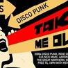 Take Me Out - A Disco Punk Party (San Francisco Edition)