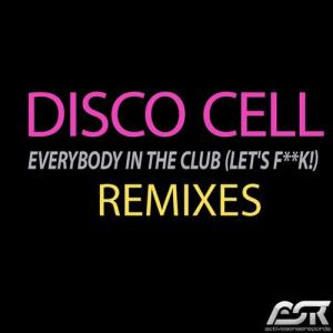 Everybody in the Club (Let's F**k!) (Remixes)