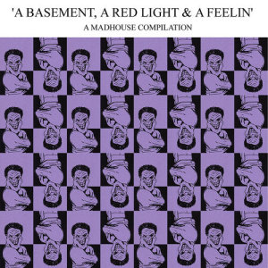 A Basement, A Red Light & A Feelin' Volume 1