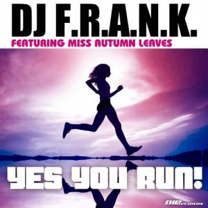 Yes You Run! Extended Mix