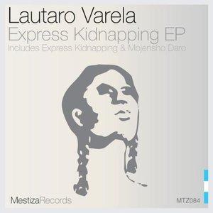Lautaro Varela - Express Kidnapping EP