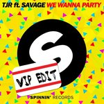 TJR Ft. Savage – We Wanna Party (VIP Edit) [Free Download]