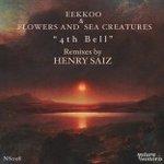 Eekkoo & Flowers And Sea Creatures – 4th Bell