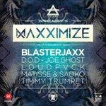 [GIVEAWAY] Win VIP Tix To MAXXIMIZE Ft. Blasterjaxx, D.O.D, Joe Ghost, LOUDPVCK, Matisse & Sadko, and Timmy Trumpet