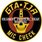 GTA & TJR – Mic Check (FIlament Festival Trap Bootleg)
