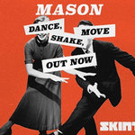 "Mason Delivers Video for Latest Single ""Dance, Shake, Move"""