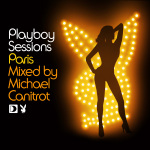 Playboy Sessions Paris Mixed by Michael Canitrot