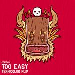 Cesqeaux – Too Easy (Teknicolor Flip)