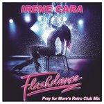Irene Cara – Flashdance (Pray for More's Retro Club Mix)