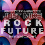 Just Mike, Bodybangers & Giocatori – Future Rock (Dima Zago Mash-Up)